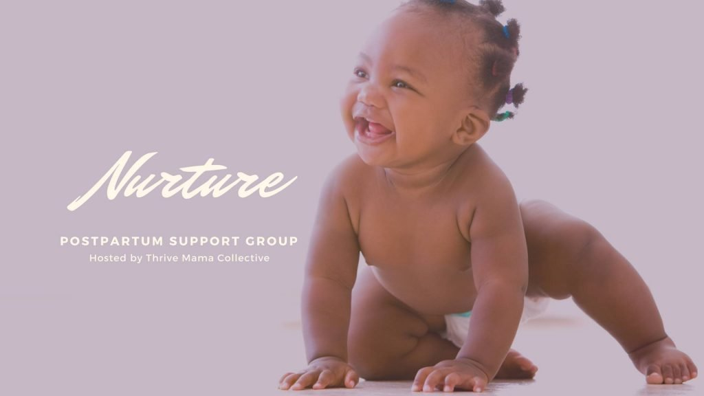 Nurture postpartum support group by thrive mama collective doula Jenni Jenkins