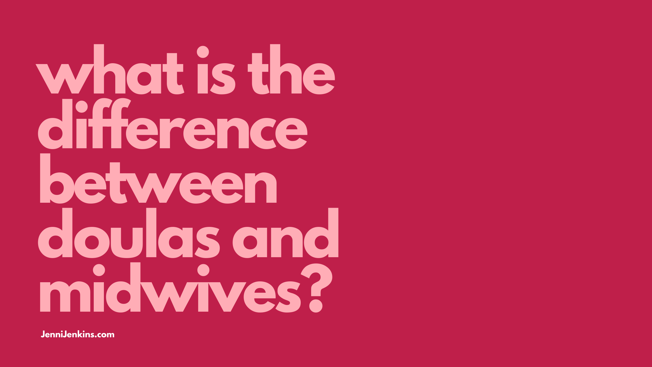 What is the difference between doulas and midwives? OKC Doula Jenni Jenkins