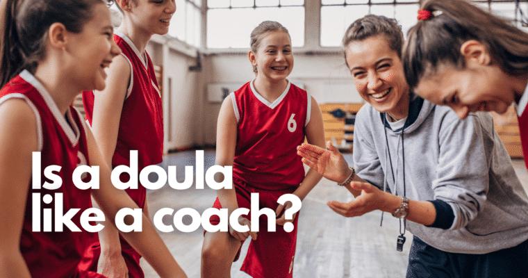 Is a Doula a Birth Coach?