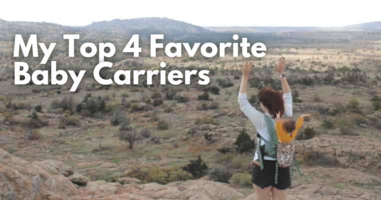 My Top 4 Favorite Baby Carriers